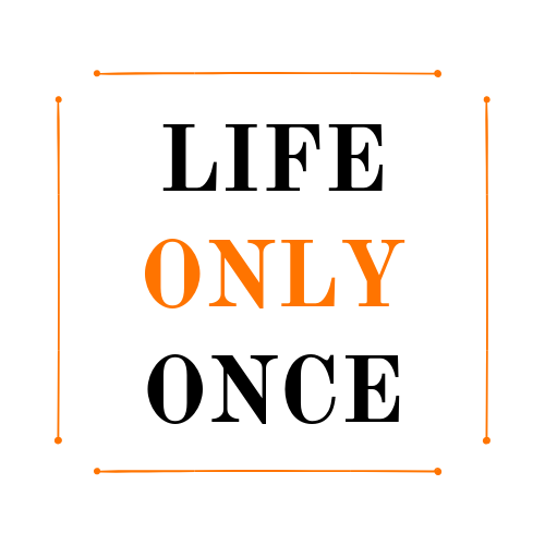 Life Only Once